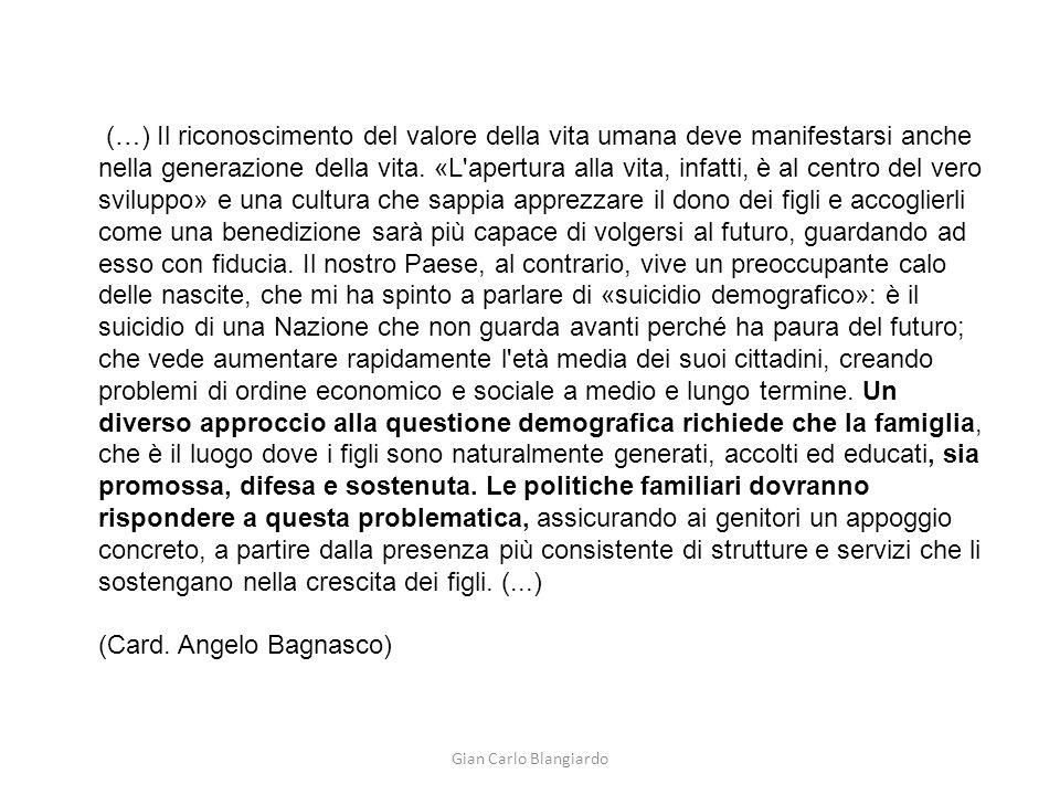 Gian Carlo Blangiardo (…) Il riconoscimento del valore della vita umana deve manifestarsi anche nella generazione della vita. «L'apertura alla vita, i