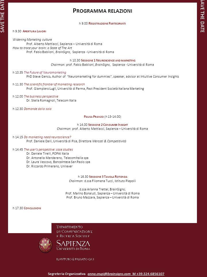 P ROGRAMMA RELAZIONI h 9.00 R EGISTRAZIONE P ARTECIPANTI h 9.30 A PERTURA L AVORI Widening Marketing culture Prof.