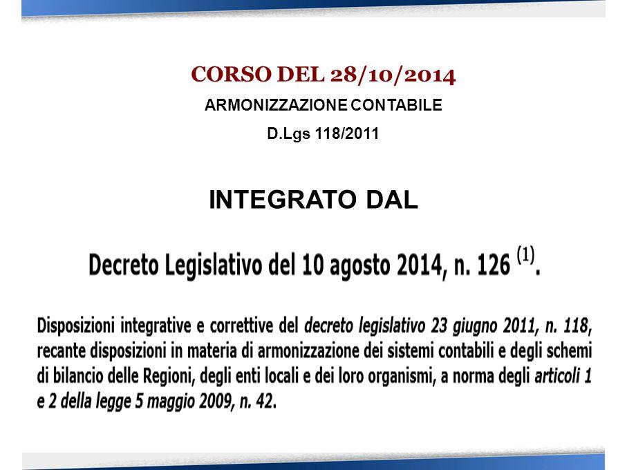 CORSO DEL 28/10/2014 ARMONIZZAZIONE CONTABILE D.Lgs 118/2011 A cura di Bit Informatica del Gruppo MAGGIOLI INTEGRATO DAL