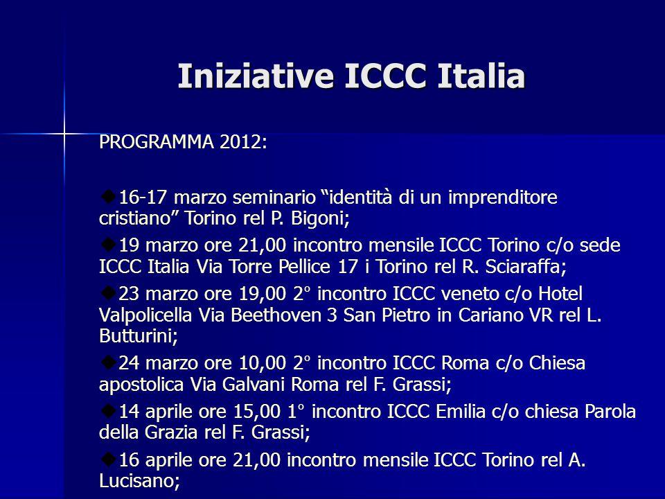 Iniziative ICCC Italia PROGRAMMA 2012:  17 aprile ore 20,30 incontro mensile ICCC Lecco c/o ministero New Vision Galbiate rel C.