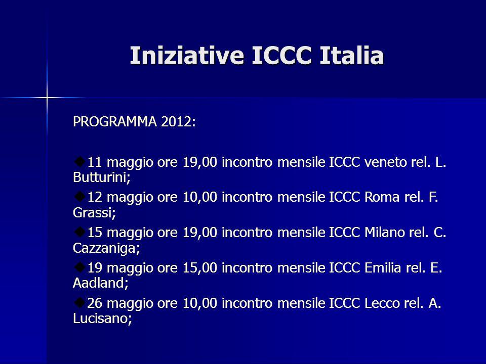 Iniziative ICCC Italia PROGRAMMA 2012:  11 maggio ore 19,00 incontro mensile ICCC veneto rel.