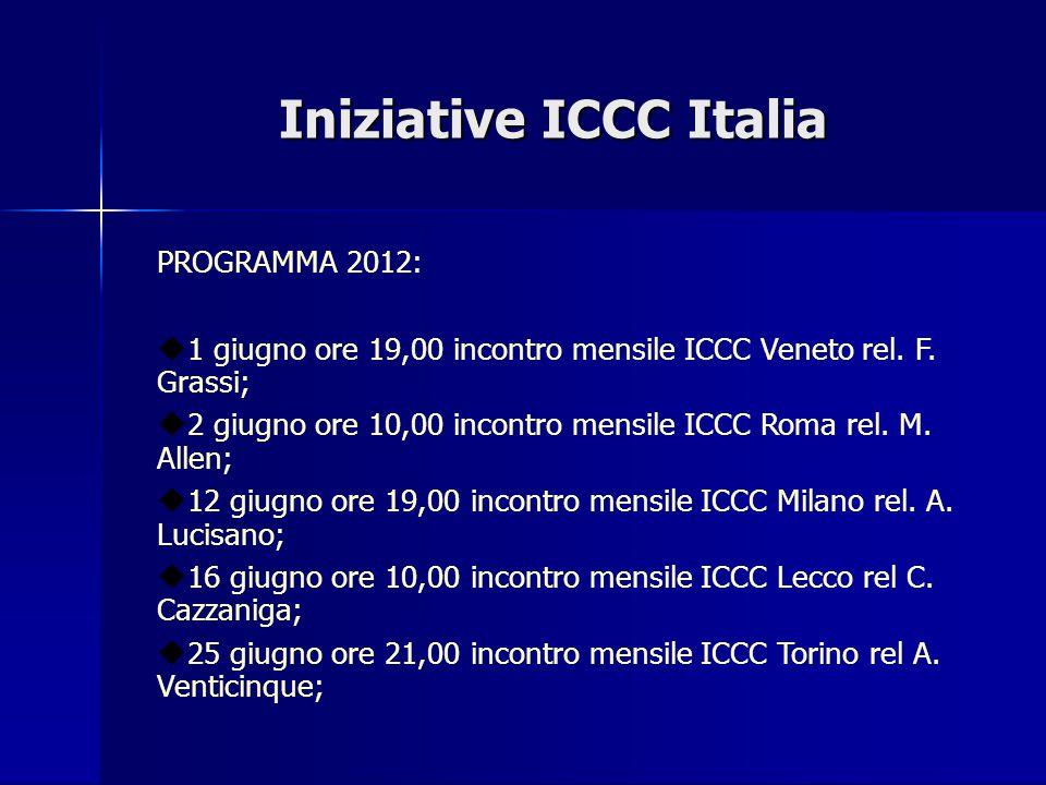 Iniziative ICCC Italia PROGRAMMA 2012:  1 giugno ore 19,00 incontro mensile ICCC Veneto rel.
