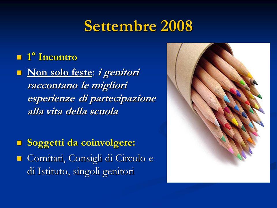 Settembre 2008 Contenuti: Presentazione di una pubblicazione contenente il censimento (racconto generativo) delle esperienze di partecipazione realizzate dai genitori (laboratori, giornalini, feste, e tanto altro).