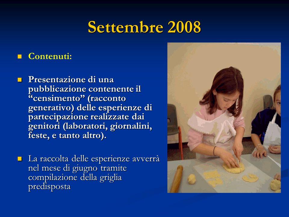 """Settembre 2008 Contenuti: Presentazione di una pubblicazione contenente il """"censimento"""" (racconto generativo) delle esperienze di partecipazione reali"""