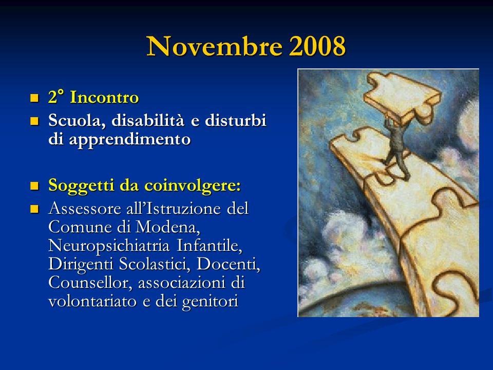 Novembre 2008 2° Incontro 2° Incontro Scuola, disabilità e disturbi di apprendimento Scuola, disabilità e disturbi di apprendimento Soggetti da coinvo