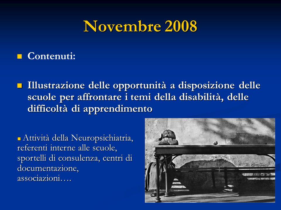 Novembre 2008 Contenuti: Illustrazione delle opportunità a disposizione delle scuole per affrontare i temi della disabilità, delle difficoltà di appre