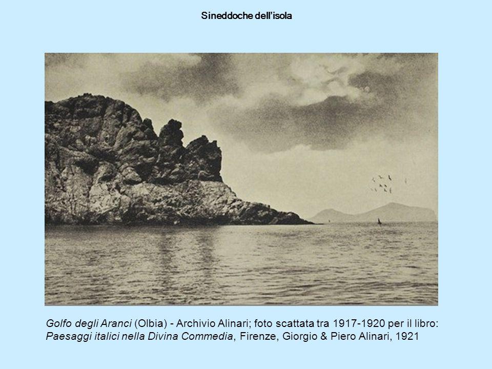 Sineddoche dell'isola Golfo degli Aranci (Olbia) - Archivio Alinari; foto scattata tra 1917-1920 per il libro: Paesaggi italici nella Divina Commedia, Firenze, Giorgio & Piero Alinari, 1921