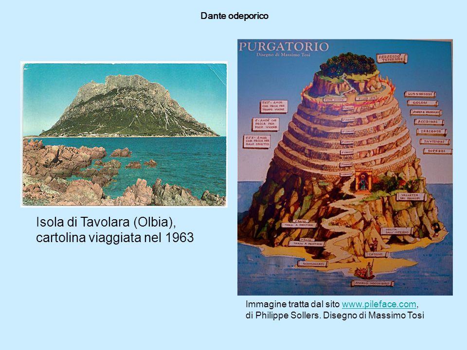 Dante odeporico Isola di Tavolara (Olbia), cartolina viaggiata nel 1963 Immagine tratta dal sito www.pileface.com,www.pileface.com di Philippe Sollers.