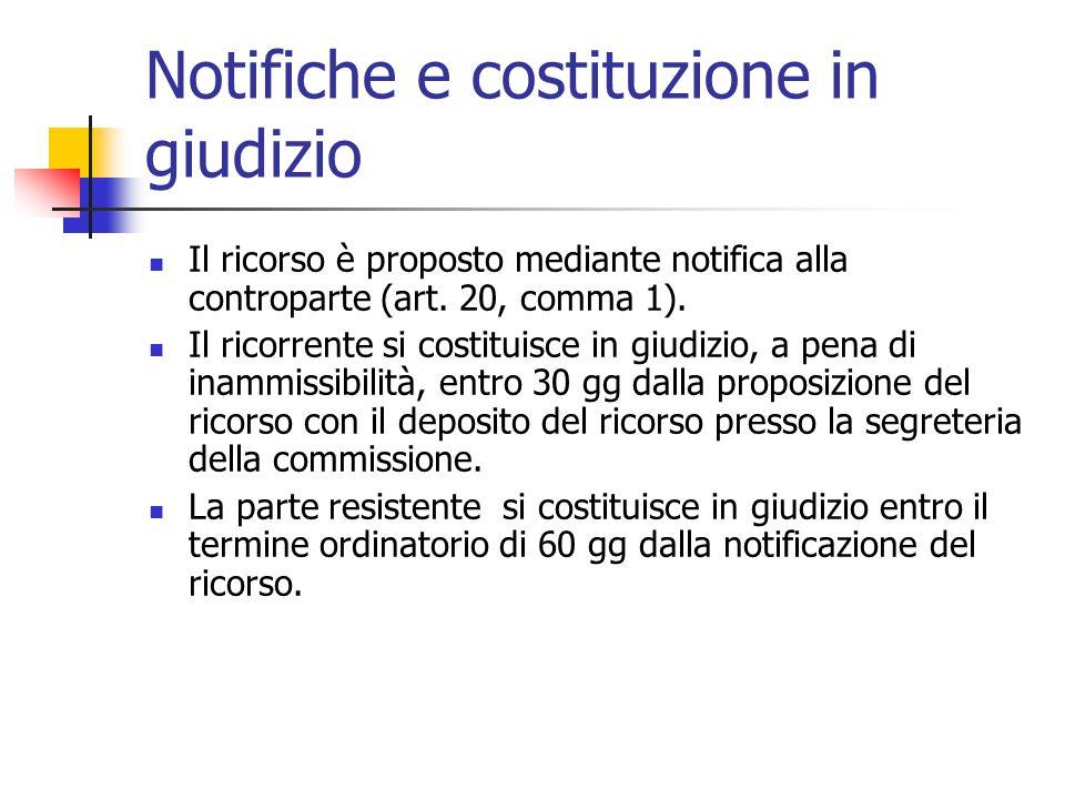 Notifiche e costituzione in giudizio Il ricorso è proposto mediante notifica alla controparte (art. 20, comma 1). Il ricorrente si costituisce in giud