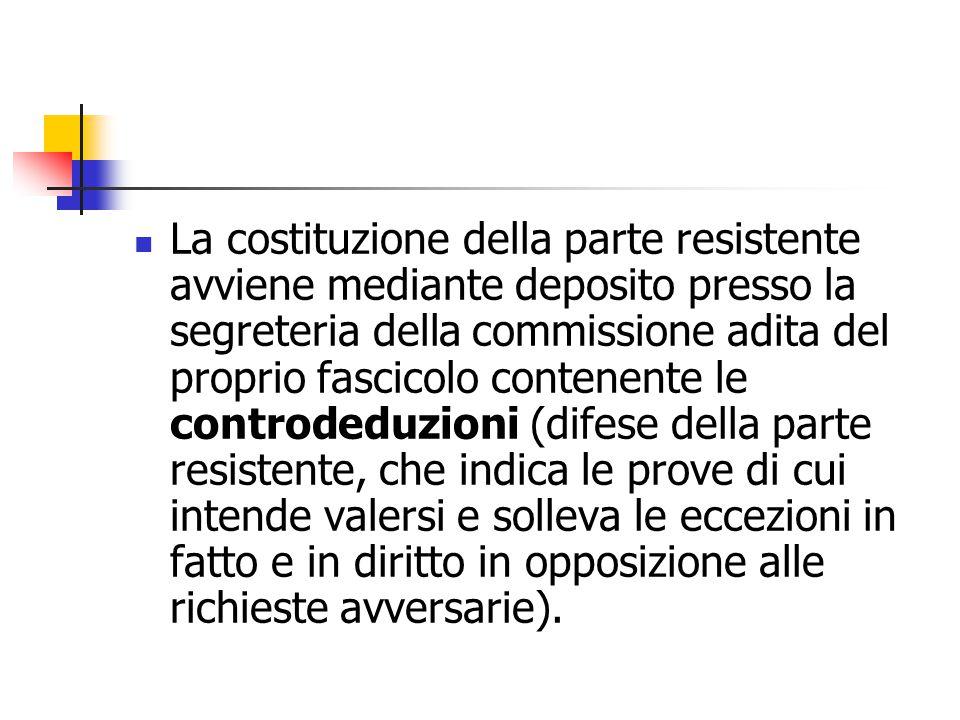 La costituzione della parte resistente avviene mediante deposito presso la segreteria della commissione adita del proprio fascicolo contenente le cont