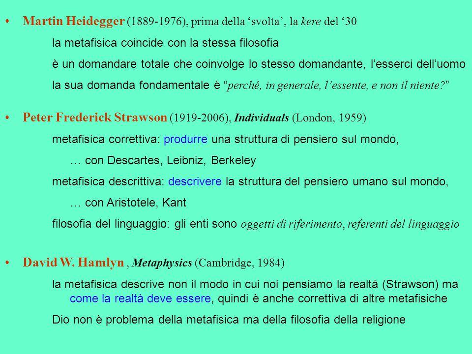 Martin Heidegger (1889-1976), prima della 'svolta', la kere del '30 la metafisica coincide con la stessa filosofia è un domandare totale che coinvolge
