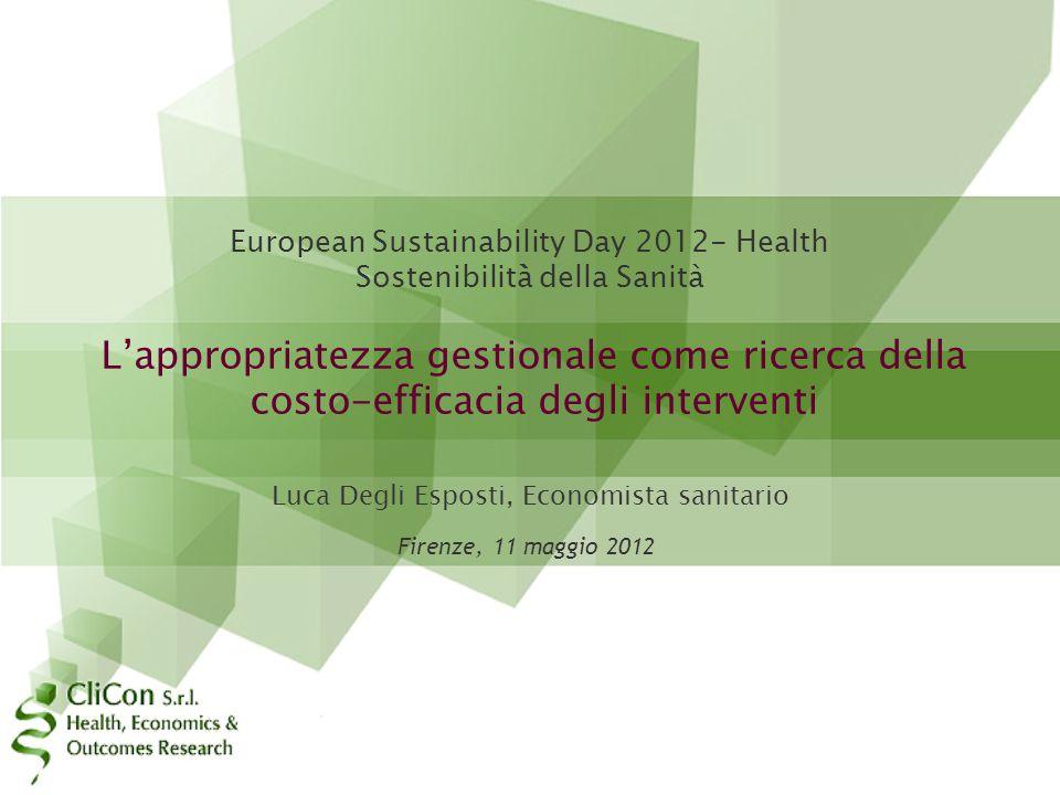Luca Degli Esposti, Economista sanitario L'appropriatezza gestionale come ricerca della costo-efficacia degli interventi European Sustainability Day 2