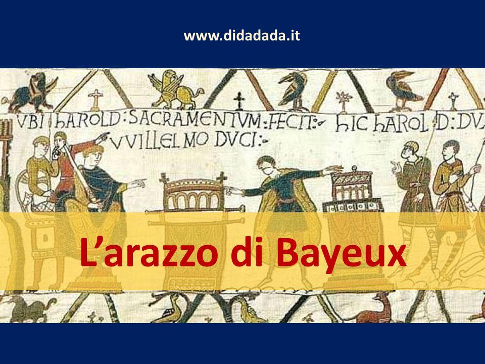 L'arazzo di Bayeux www.didadada.it