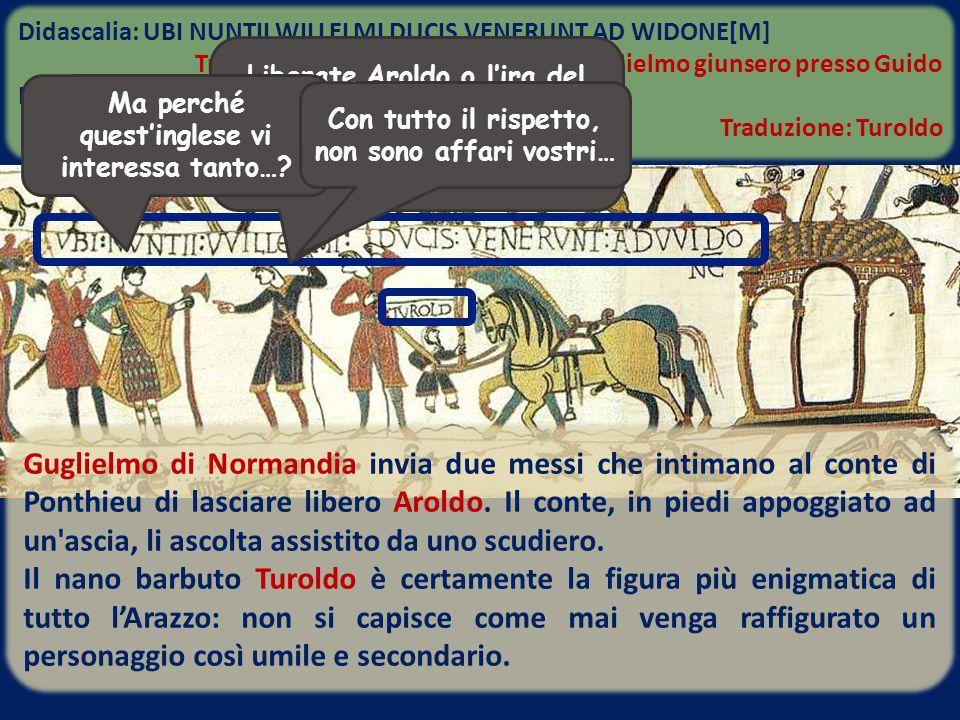 Guglielmo di Normandia invia due messi che intimano al conte di Ponthieu di lasciare libero Aroldo. Il conte, in piedi appoggiato ad un'ascia, li asco