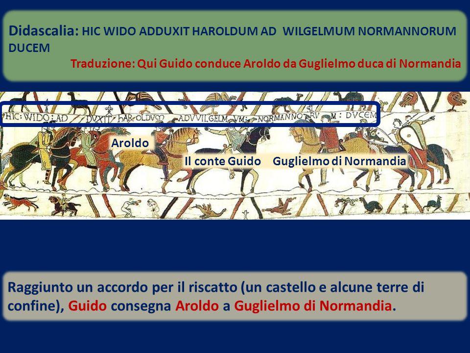 Raggiunto un accordo per il riscatto (un castello e alcune terre di confine), Guido consegna Aroldo a Guglielmo di Normandia. Aroldo Il conte GuidoGug