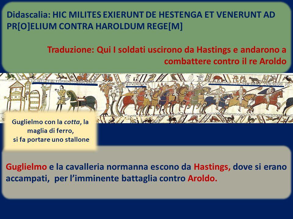 Guglielmo e la cavalleria normanna escono da Hastings, dove si erano accampati, per l'imminente battaglia contro Aroldo. Guglielmo con la cotta, la ma