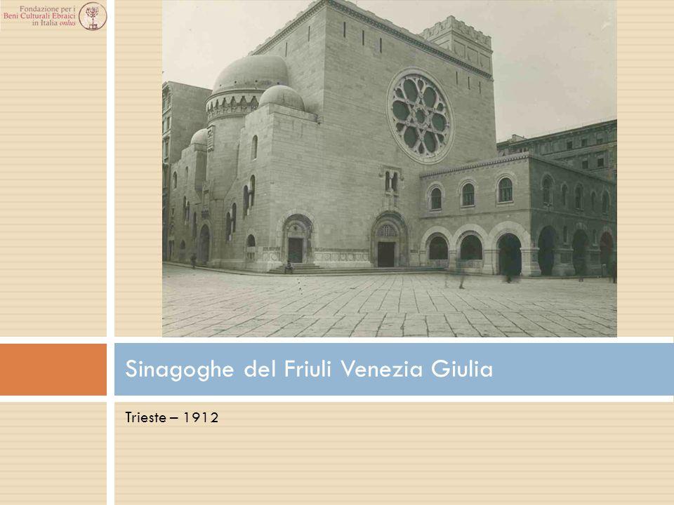 Trieste – 1912 Sinagoghe del Friuli Venezia Giulia