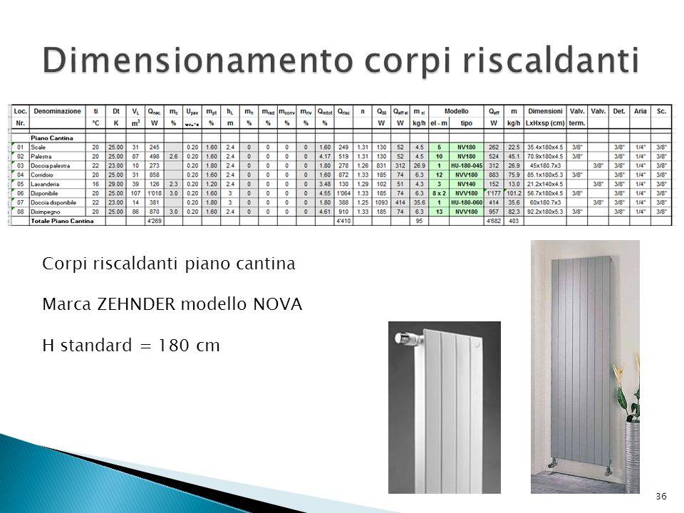 Corpi riscaldanti piano cantina Marca ZEHNDER modello NOVA H standard = 180 cm 36