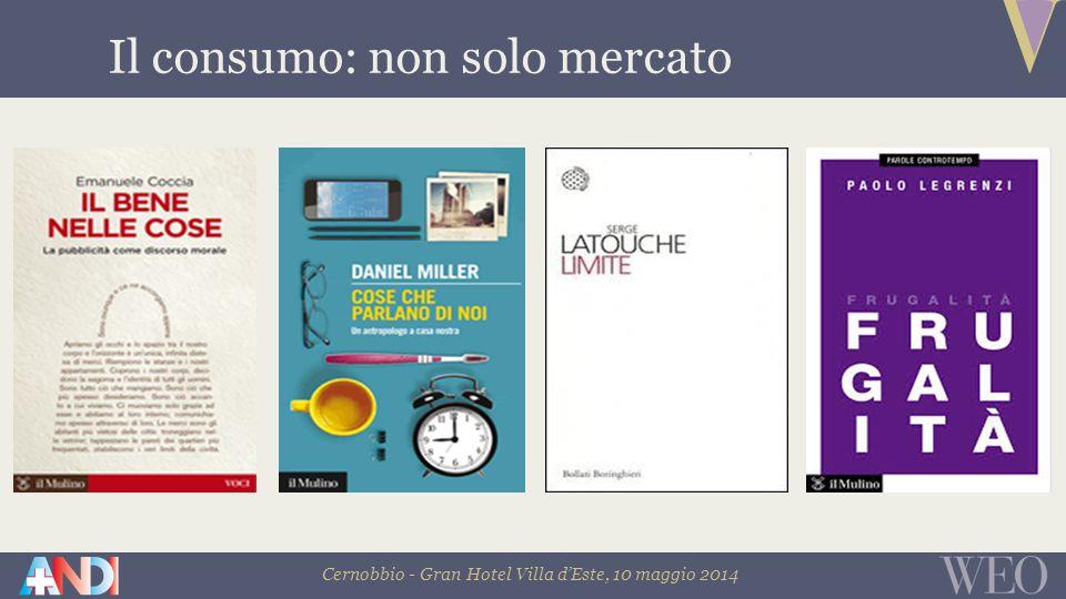 Cernobbio - Gran Hotel Villa d'Este, 10 maggio 2014 Il consumo: non solo mercato