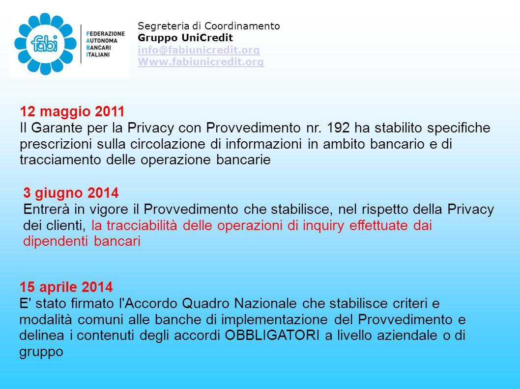 Segreteria di Coordinamento Gruppo UniCredit info@fabiunicredit.org Www.fabiunicredit.org 12 maggio 2011 Il Garante per la Privacy con Provvedimento nr.