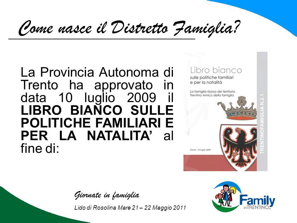 Distretto Famiglia in Val di Fiemme: E' fondamentale quindi cogliere i bisogni della famiglia rispondendo con interventi per: la CASA, la SCUOLA, EDUCAZIONE e FORMAZIONE, le TARIFFE, le TASSE, i TRASPORTI, la SICUREZZA, la SALUTE, la QUALITA' DELLA VITA, etc… Giornate in famiglia Lido di Rosolina Mare 21 – 22 Maggio 2011