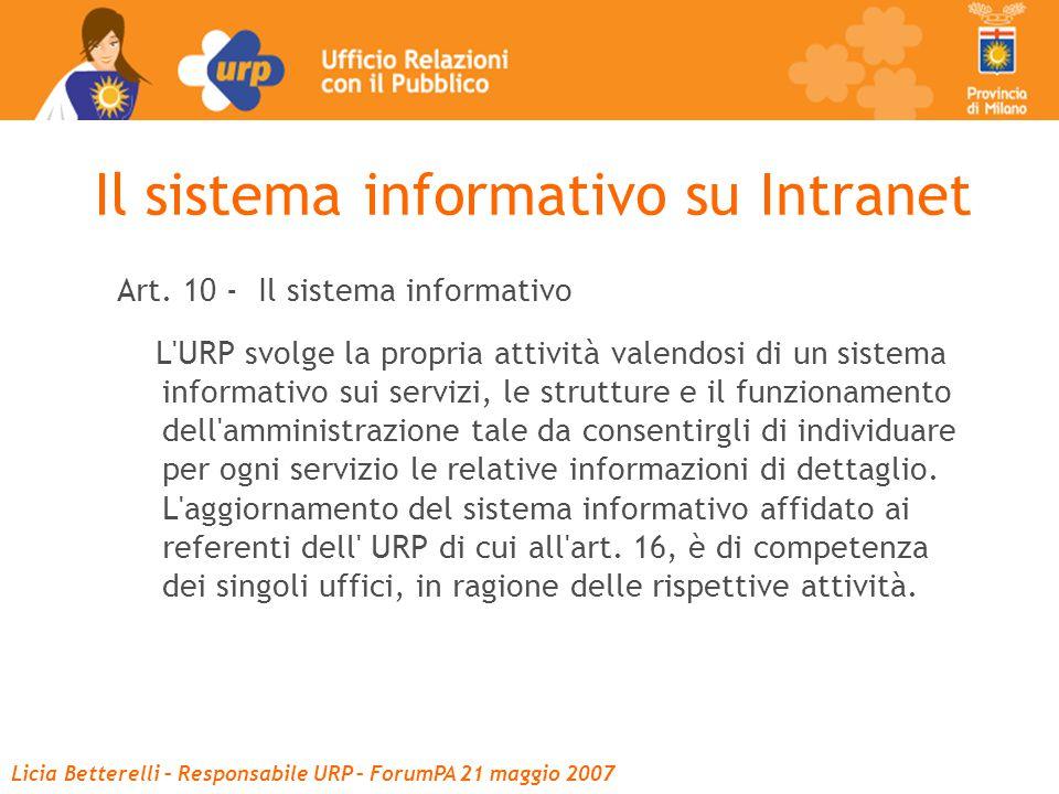 Licia Betterelli – Responsabile URP – ForumPA 21 maggio 2007 Il sistema informativo su Intranet Art.