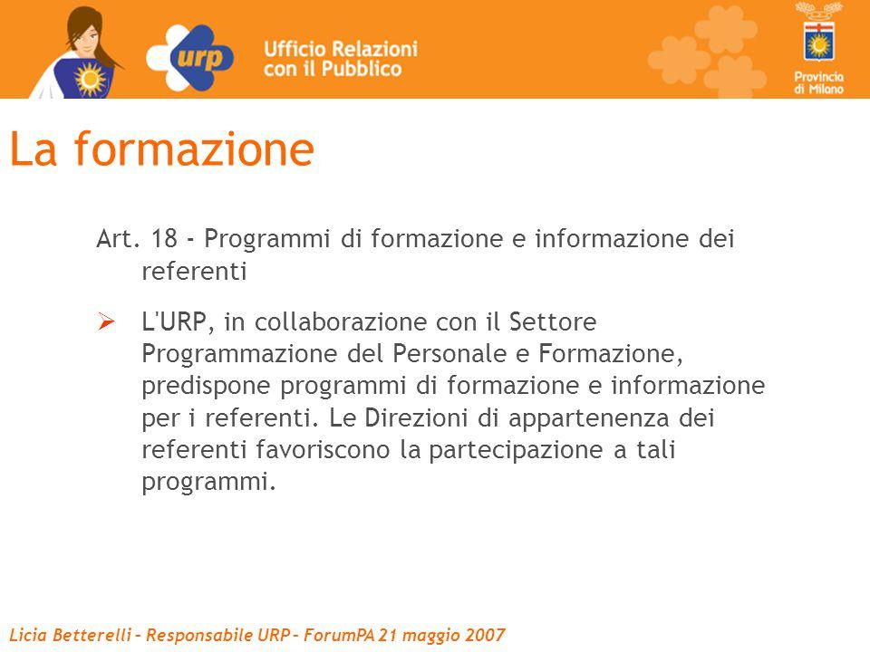 Licia Betterelli – Responsabile URP – ForumPA 21 maggio 2007 La formazione Art.
