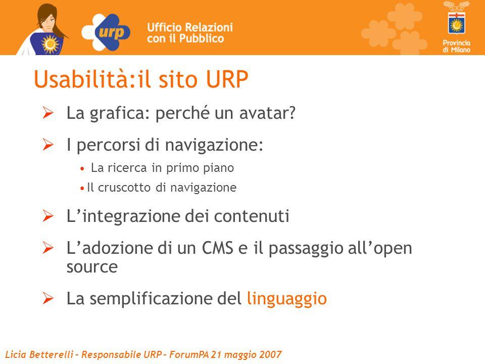 Licia Betterelli – Responsabile URP – ForumPA 21 maggio 2007 Usabilità:il sito URP  La grafica: perché un avatar.