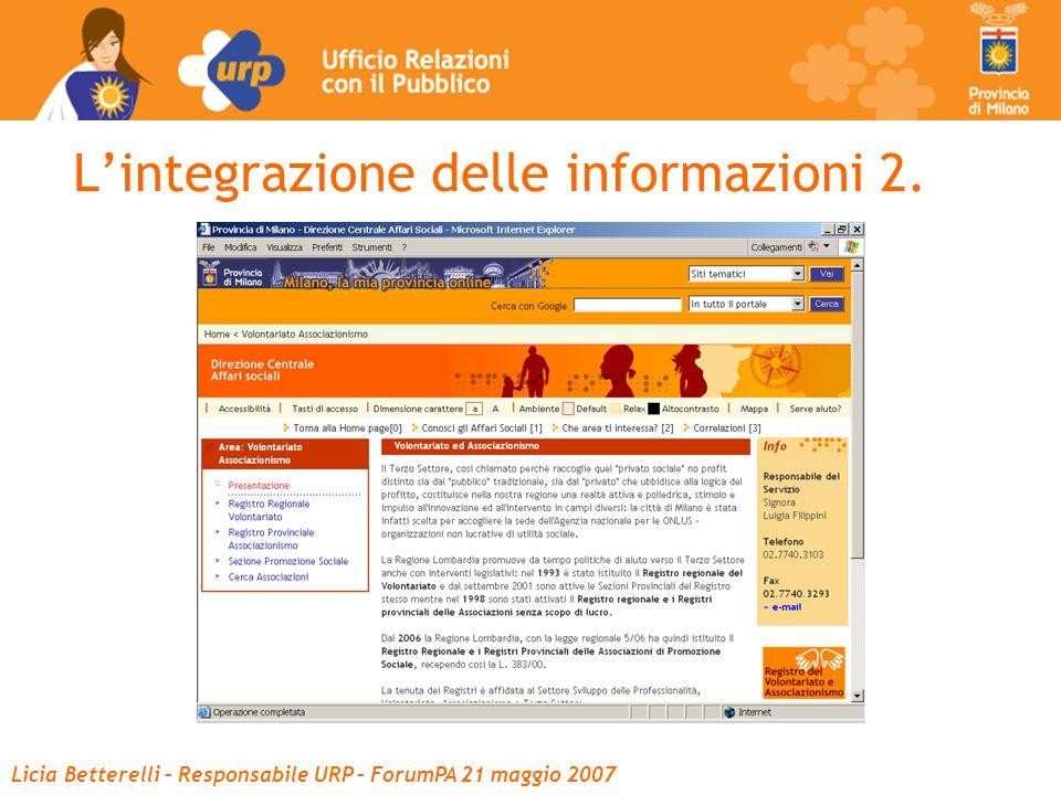 Licia Betterelli – Responsabile URP – ForumPA 21 maggio 2007 L'integrazione delle informazioni 2.