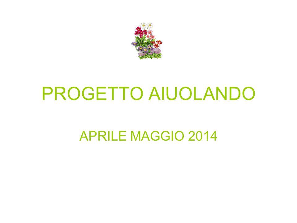 PROGETTO AIUOLANDO APRILE MAGGIO 2014