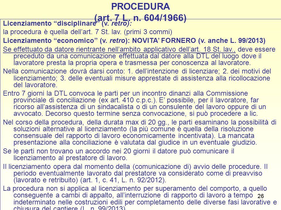 26 PROCEDURA (art.7 L. n. 604/1966) Licenziamento disciplinare (v.