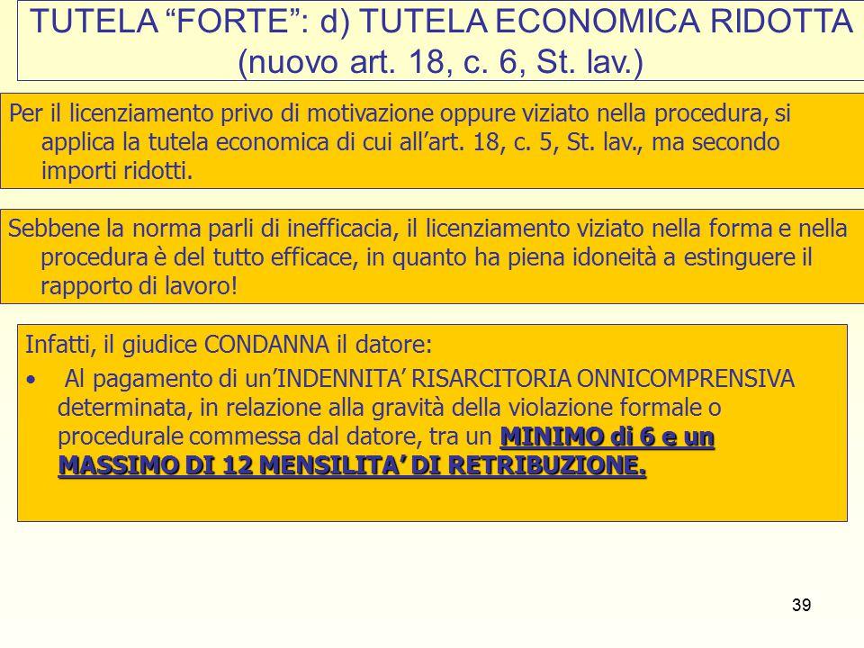 39 TUTELA FORTE : d) TUTELA ECONOMICA RIDOTTA (nuovo art.