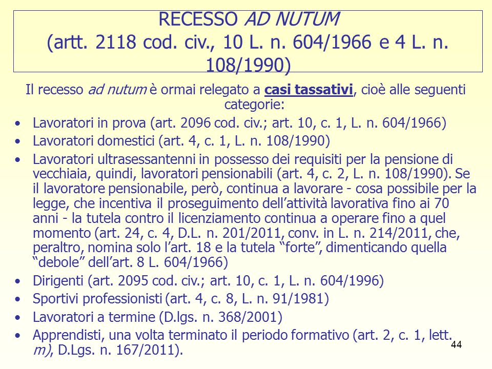 44 RECESSO AD NUTUM (artt. 2118 cod. civ., 10 L.