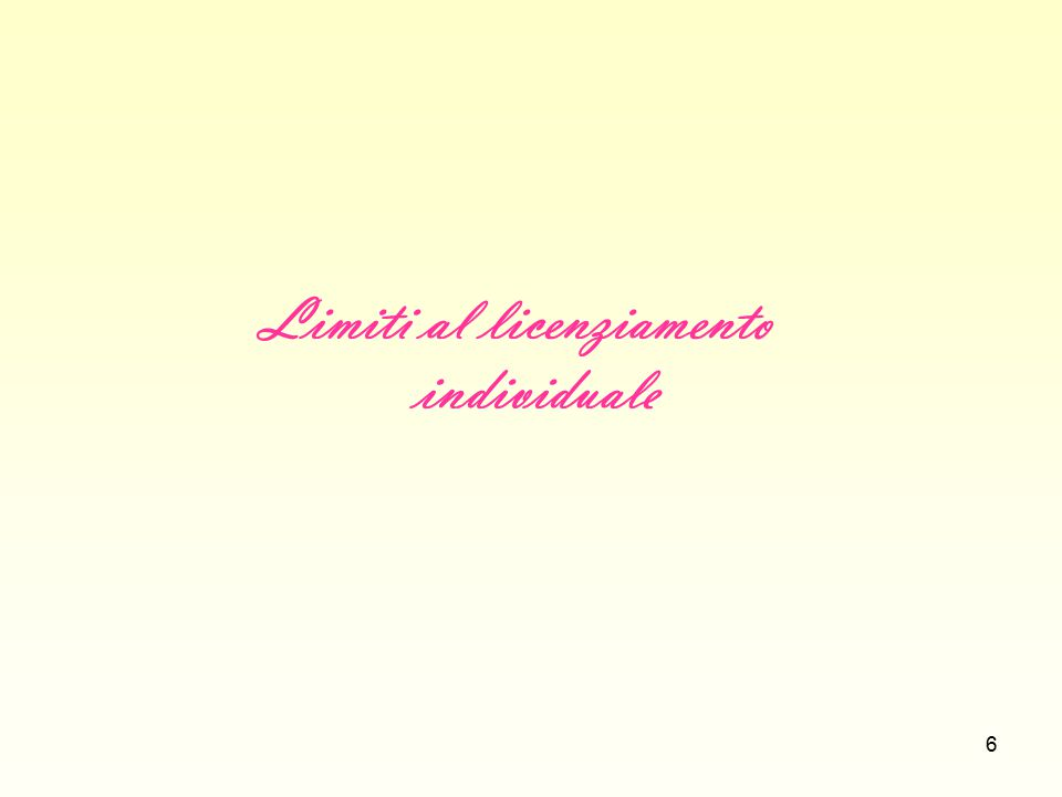 6 Limiti al licenziamento individuale