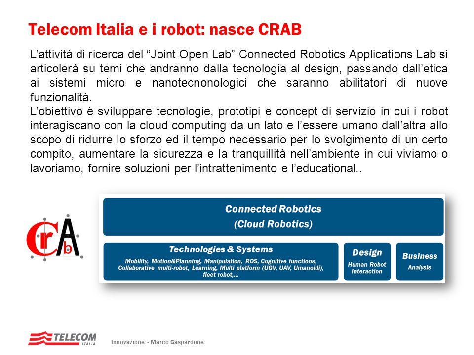 """Telecom Italia e i robot: nasce CRAB Innovazione - Marco Gaspardone L'attività di ricerca del """"Joint Open Lab"""" Connected Robotics Applications Lab si"""