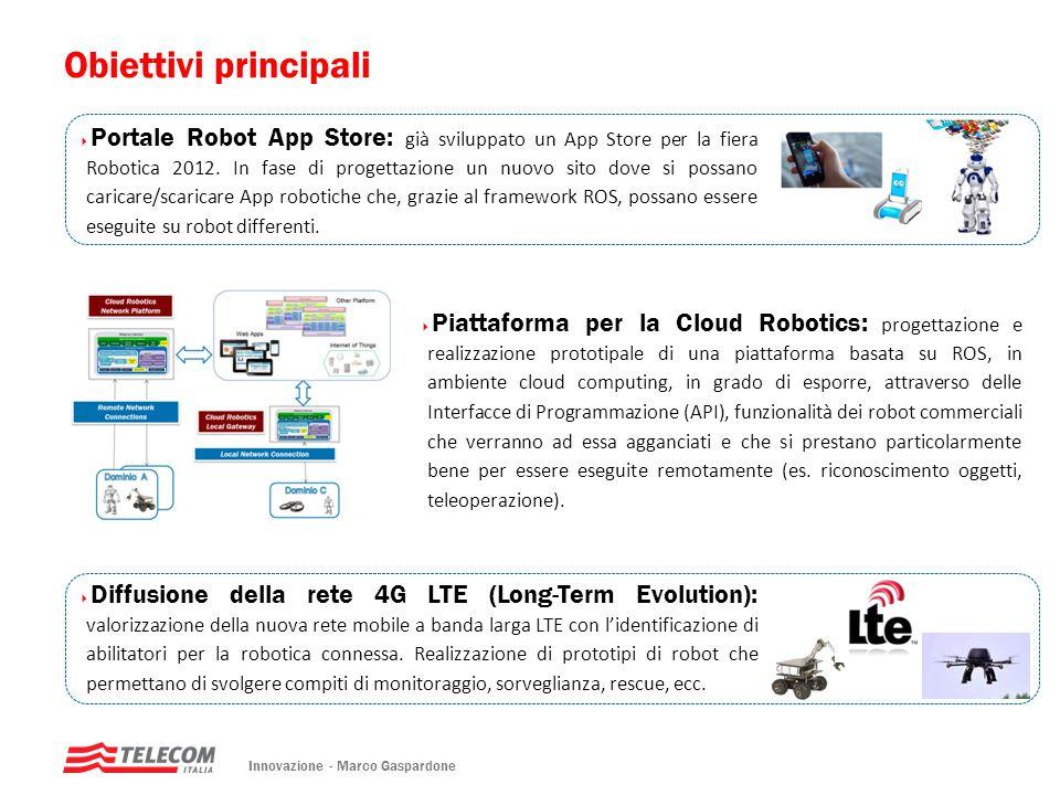 Obiettivi principali  Piattaforma per la Cloud Robotics: progettazione e realizzazione prototipale di una piattaforma basata su ROS, in ambiente clou