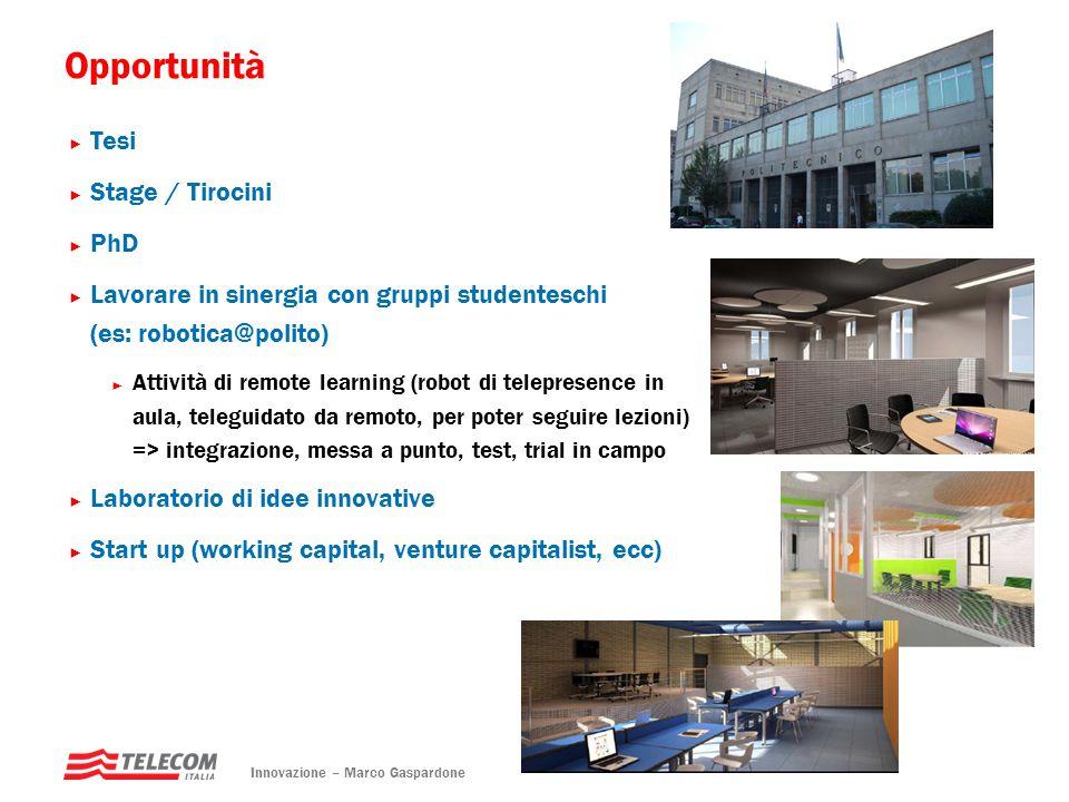 Opportunità Innovazione – Marco Gaspardone ► Tesi ► Stage / Tirocini ► PhD ► Lavorare in sinergia con gruppi studenteschi (es: robotica@polito) ► Atti