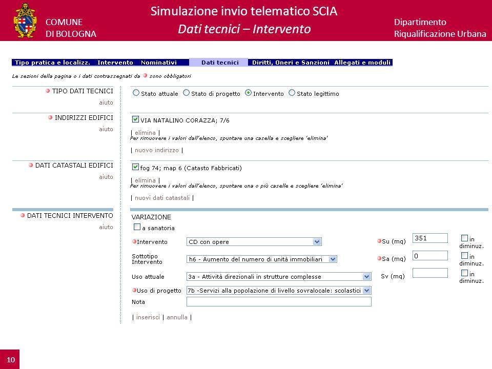 COMUNE DI BOLOGNA Dipartimento Riqualificazione Urbana Simulazione invio telematico SCIA Dati tecnici – Intervento 10