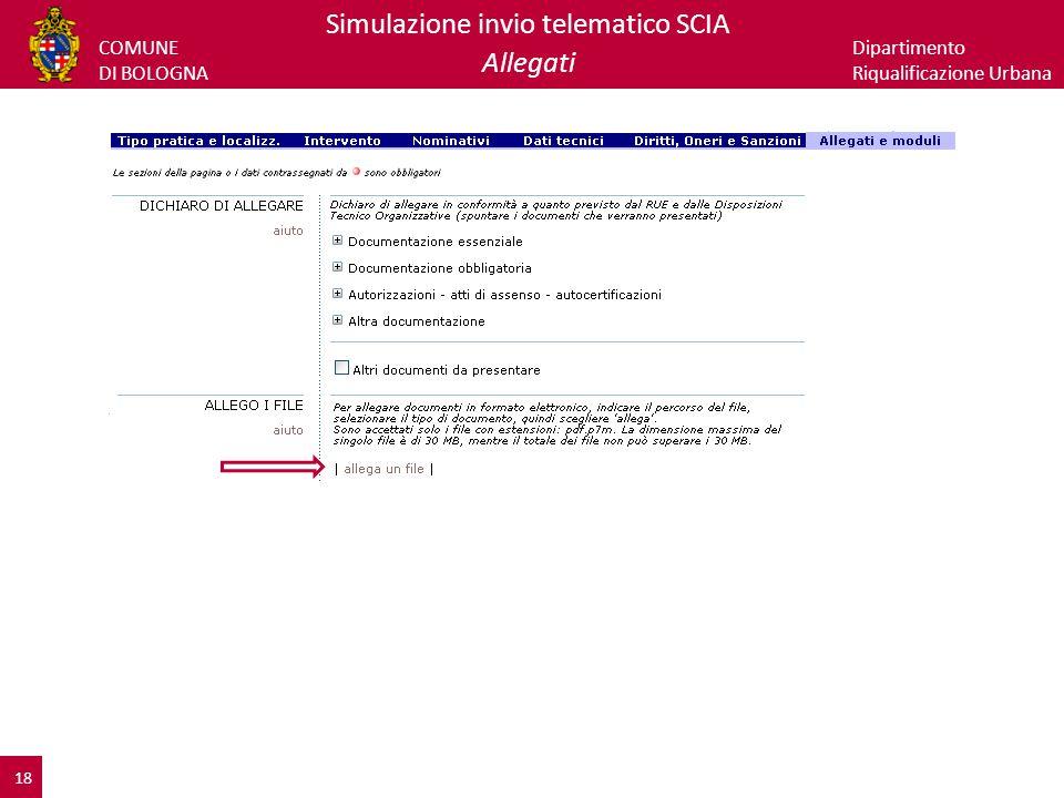 COMUNE DI BOLOGNA Dipartimento Riqualificazione Urbana Simulazione invio telematico SCIA Allegati 18