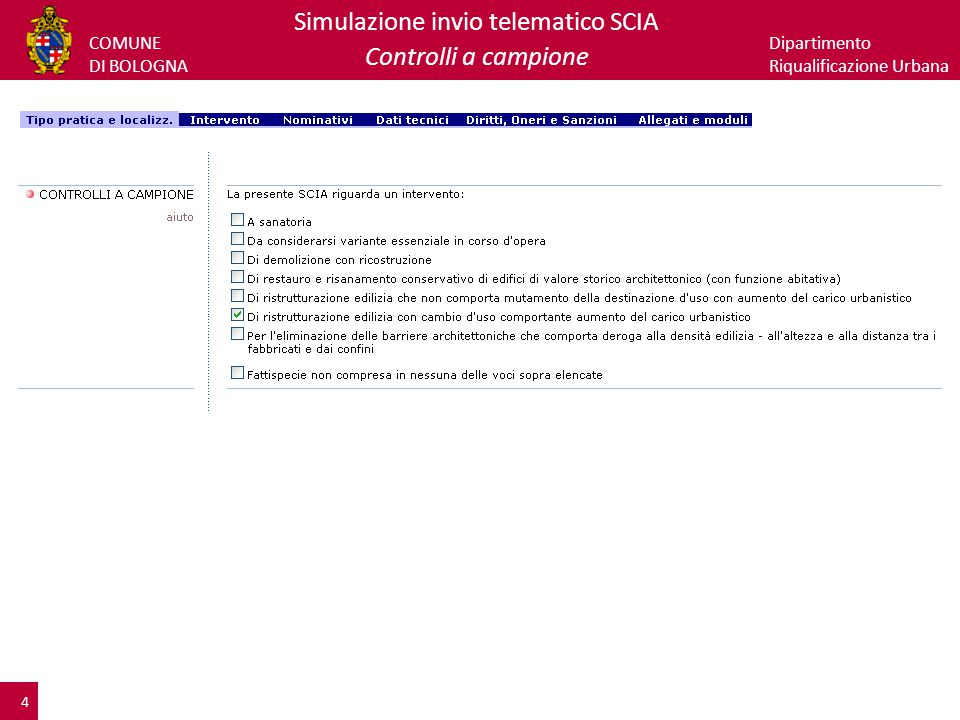 COMUNE DI BOLOGNA Dipartimento Riqualificazione Urbana Simulazione invio telematico SCIA Controlli a campione 4