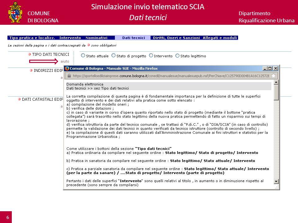 COMUNE DI BOLOGNA Dipartimento Riqualificazione Urbana Simulazione invio telematico SCIA Dati tecnici – Stato legittimo 7