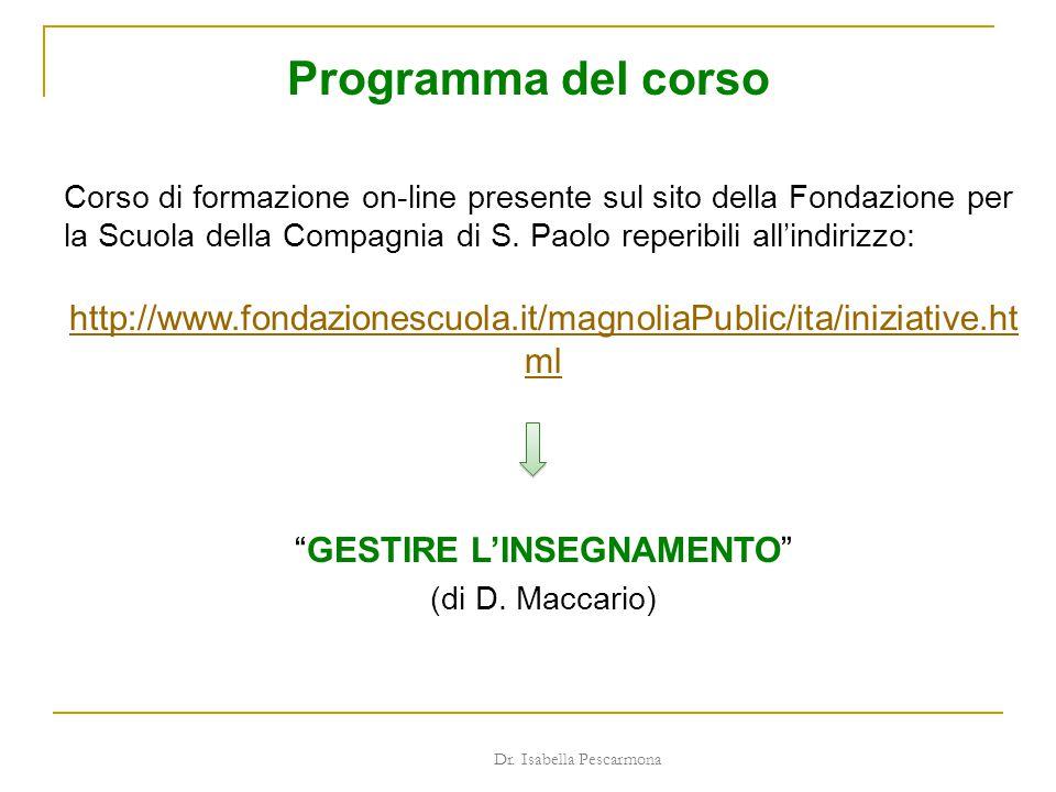 Programma del corso Corso di formazione on-line presente sul sito della Fondazione per la Scuola della Compagnia di S. Paolo reperibili all'indirizzo: