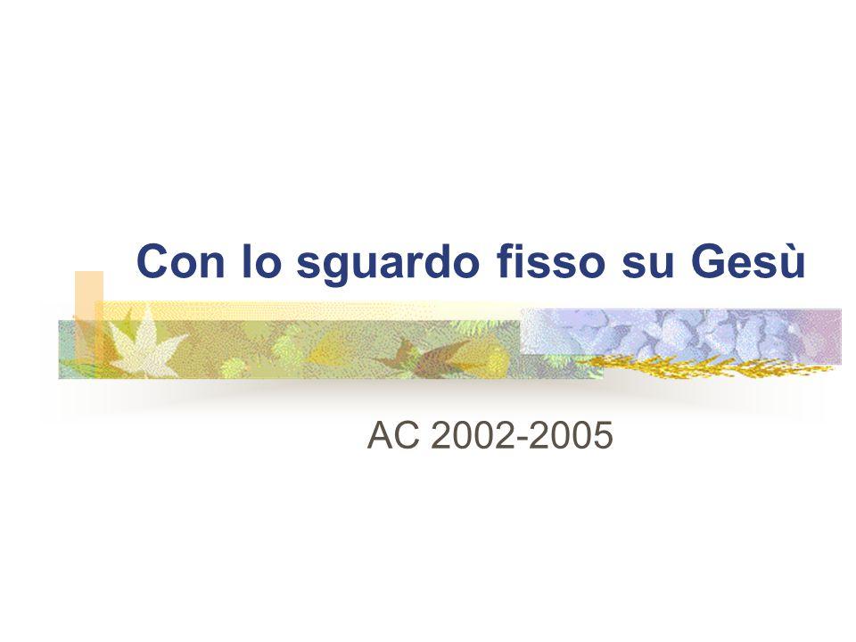Con lo sguardo fisso su Gesù AC 2002-2005
