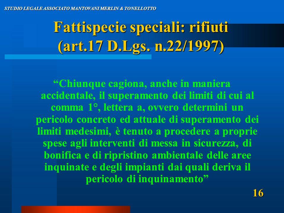Fattispecie speciali: rifiuti (art.17 D.Lgs.