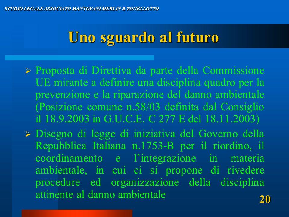 Uno sguardo al futuro  Proposta di Direttiva da parte della Commissione UE mirante a definire una disciplina quadro per la prevenzione e la riparazione del danno ambientale (Posizione comune n.58/03 definita dal Consiglio il 18.9.2003 in G.U.C.E.