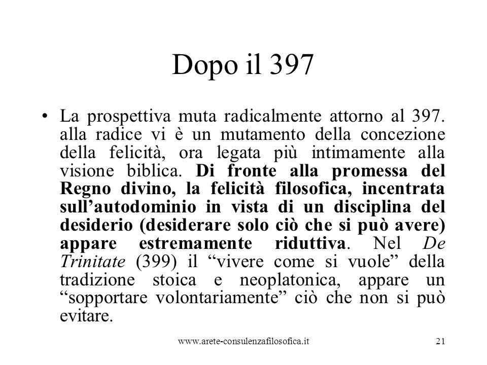 Dopo il 397 La prospettiva muta radicalmente attorno al 397.