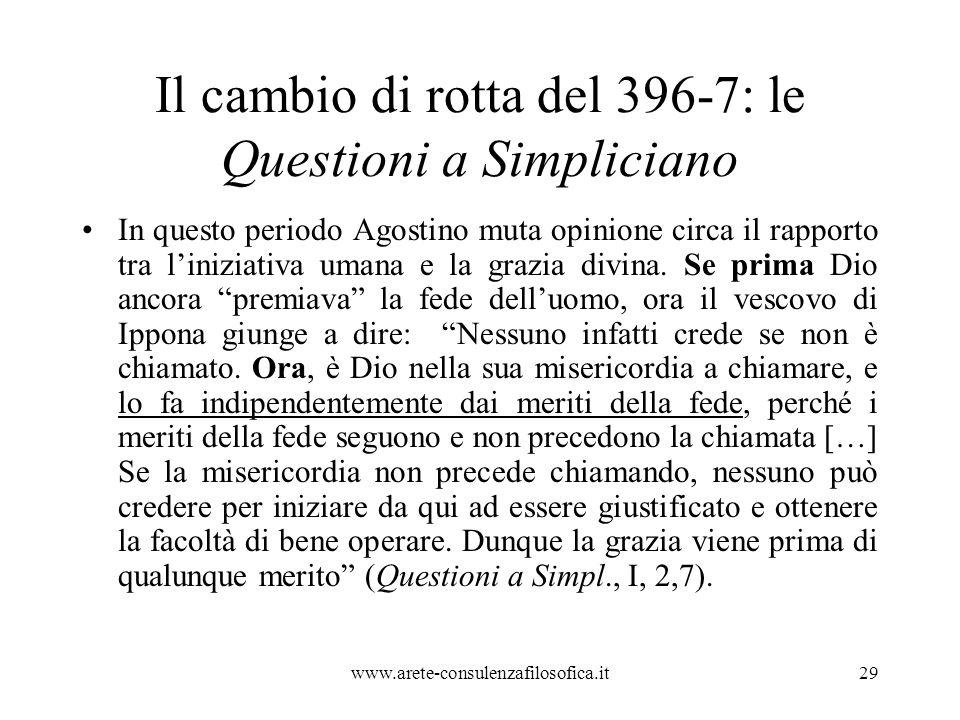 Il cambio di rotta del 396-7: le Questioni a Simpliciano In questo periodo Agostino muta opinione circa il rapporto tra l'iniziativa umana e la grazia divina.