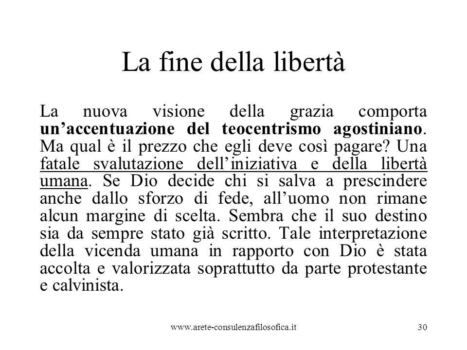 La fine della libertà La nuova visione della grazia comporta un'accentuazione del teocentrismo agostiniano.
