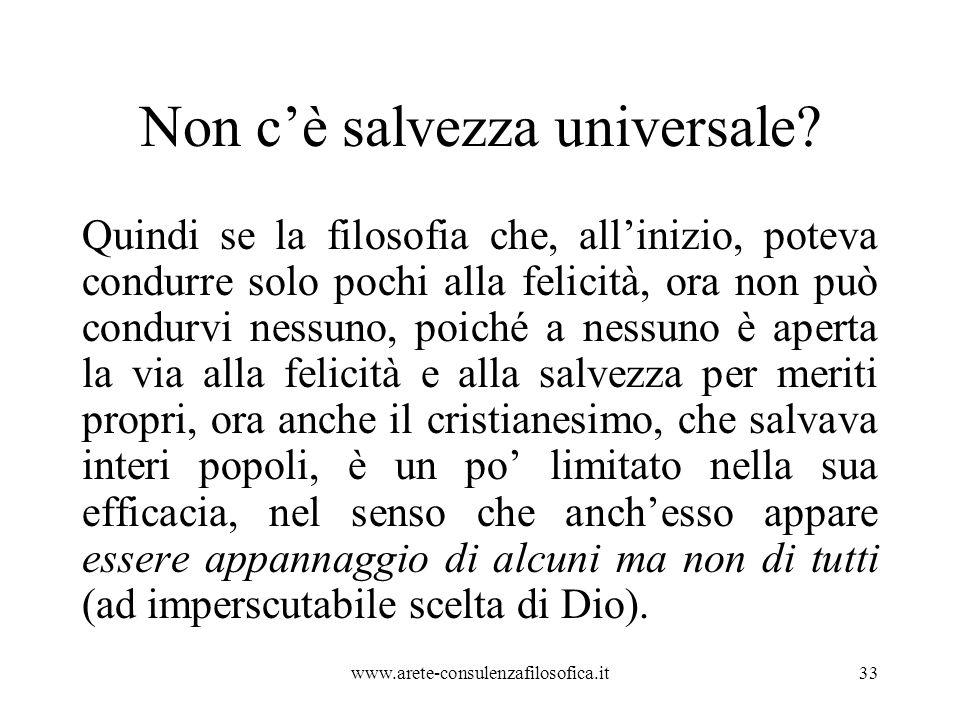 Non c'è salvezza universale.