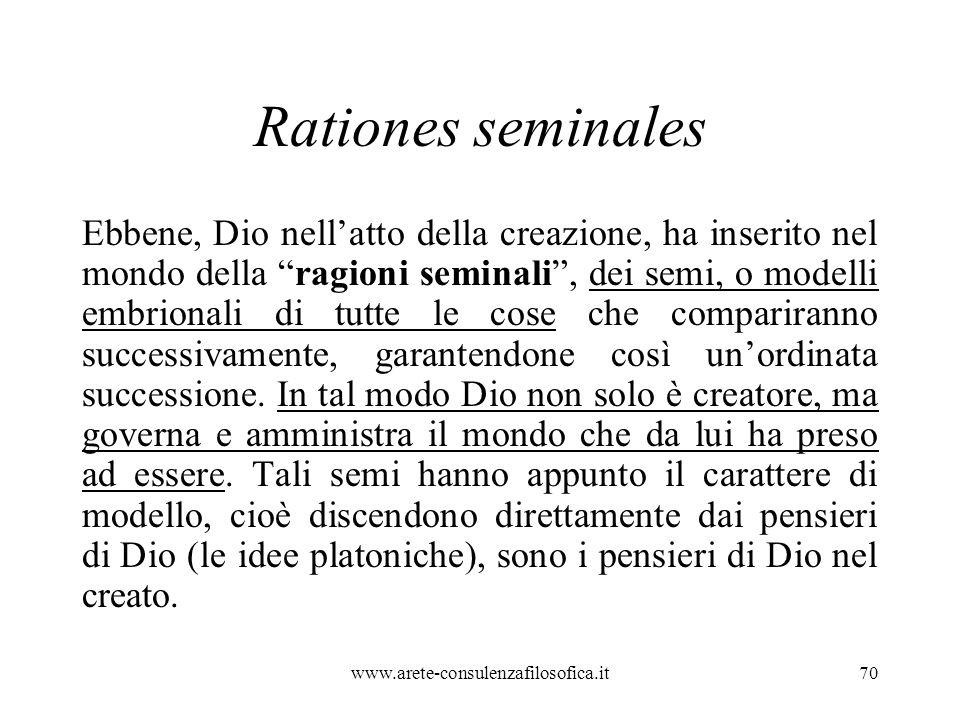 Rationes seminales Ebbene, Dio nell'atto della creazione, ha inserito nel mondo della ragioni seminali , dei semi, o modelli embrionali di tutte le cose che compariranno successivamente, garantendone così un'ordinata successione.